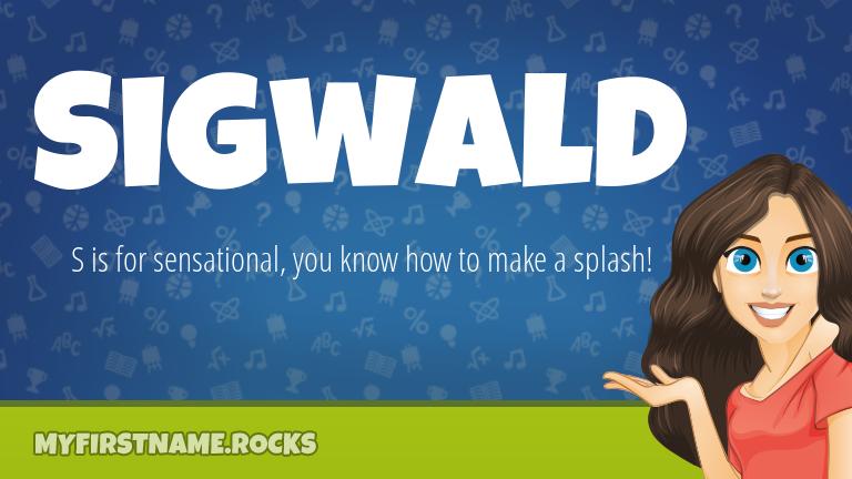 My First Name Sigwald Rocks!