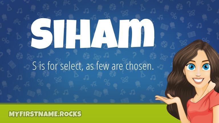 My First Name Siham Rocks!