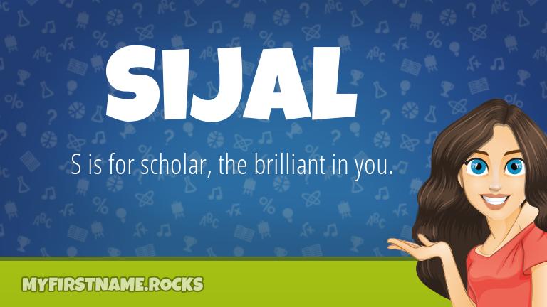 My First Name Sijal Rocks!