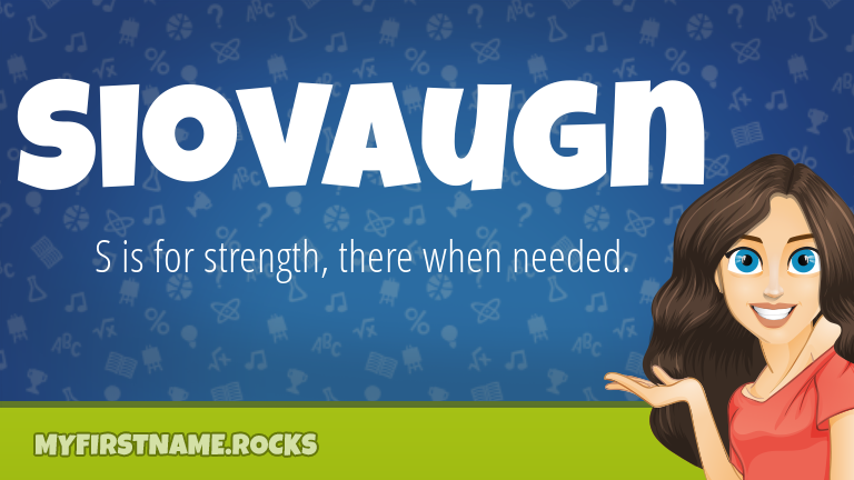 My First Name Siovaugn Rocks!