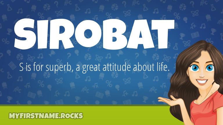My First Name Sirobat Rocks!