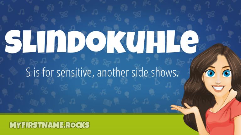 My First Name Slindokuhle Rocks!