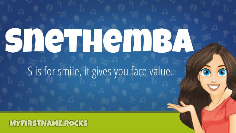 My First Name Snethemba Rocks!