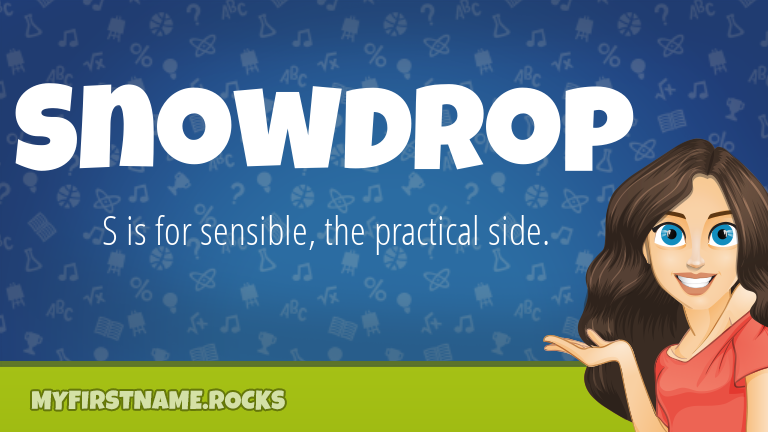 My First Name Snowdrop Rocks!