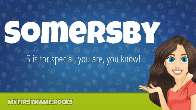 My First Name Somersby Rocks!