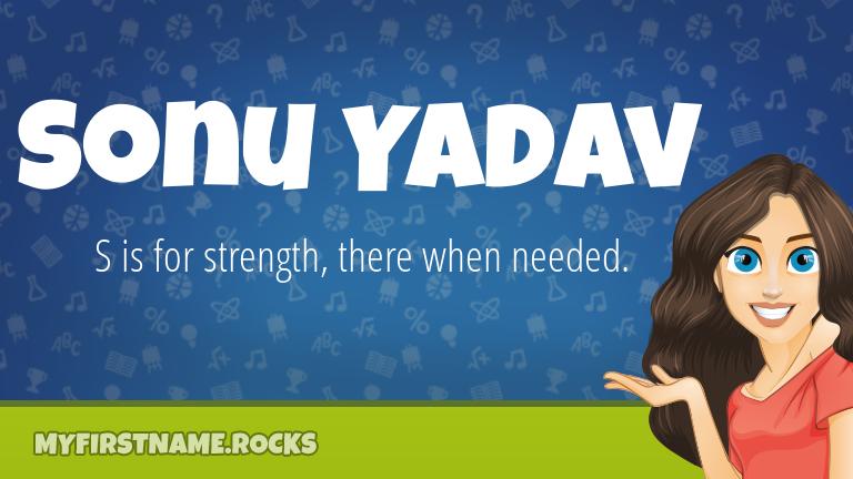 My First Name Sonu Yadav Rocks!