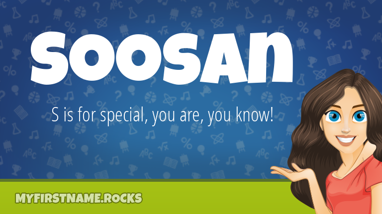 My First Name Soosan Rocks!