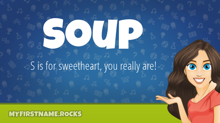 My First Name Soup Rocks!