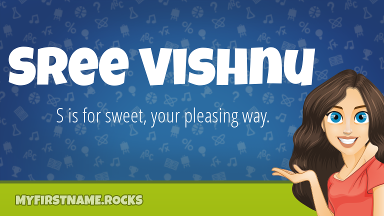 My First Name Sree Vishnu Rocks!
