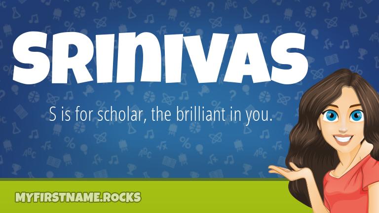 My First Name Srinivas Rocks!