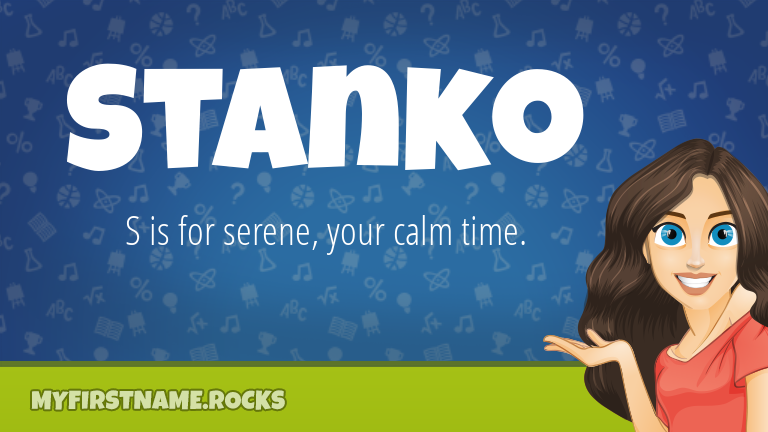 My First Name Stanko Rocks!