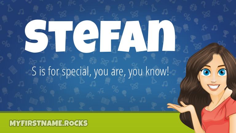 My First Name Stefan Rocks!
