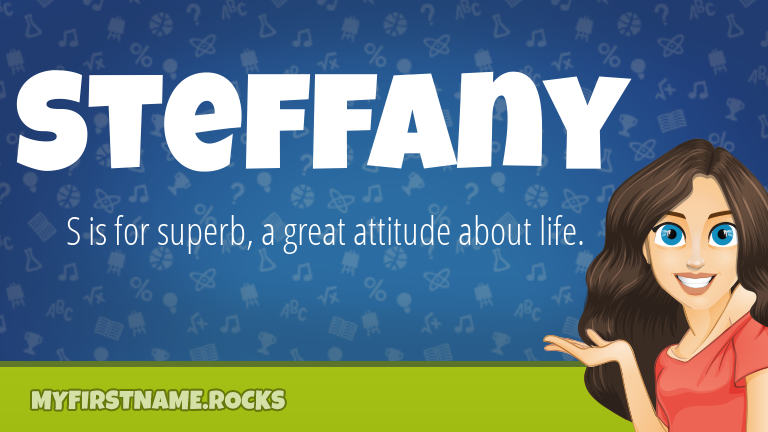 My First Name Steffany Rocks!