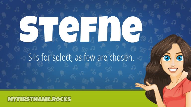 My First Name Stefne Rocks!