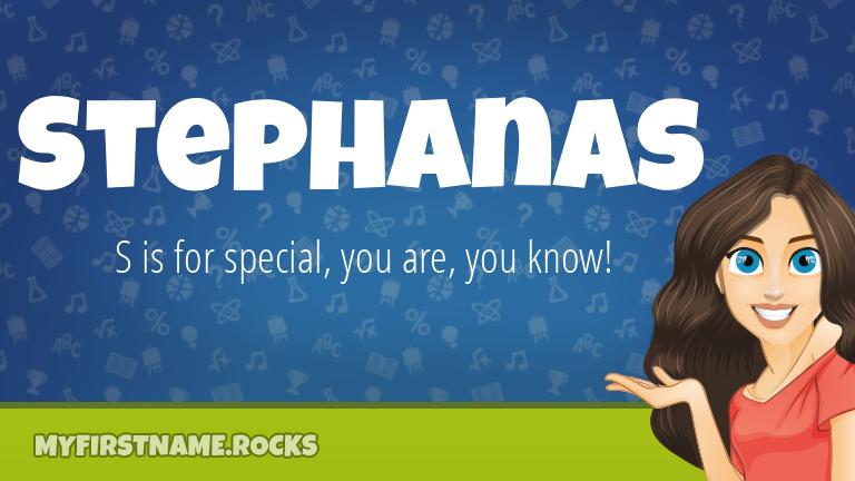 My First Name Stephanas Rocks!
