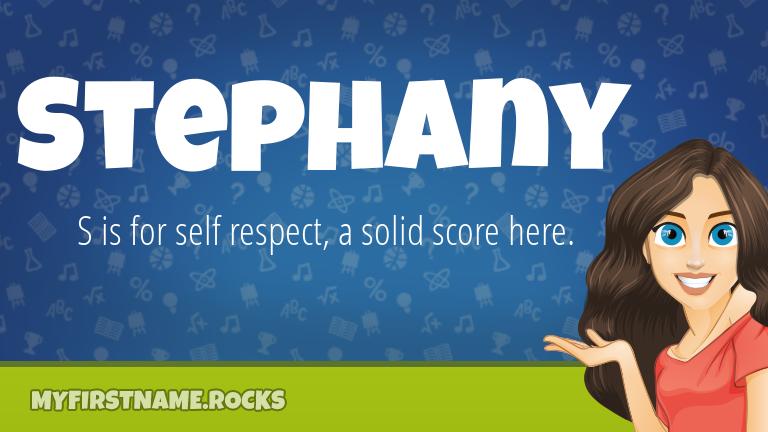 My First Name Stephany Rocks!