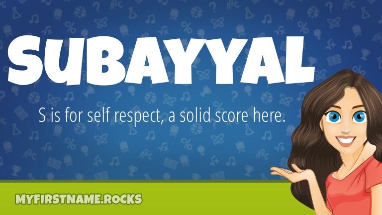 My First Name Subayyal Rocks!