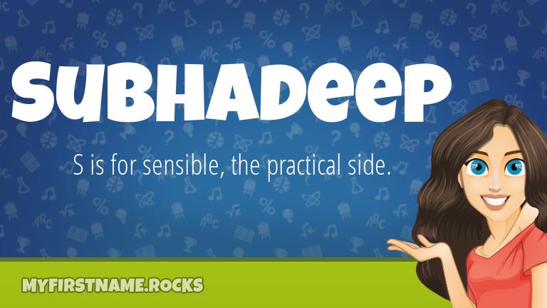 My First Name Subhadeep Rocks!