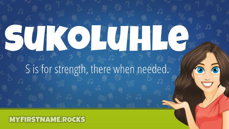 My First Name Sukoluhle Rocks!