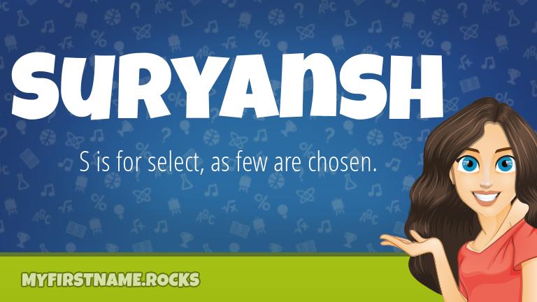 My First Name Suryansh Rocks!