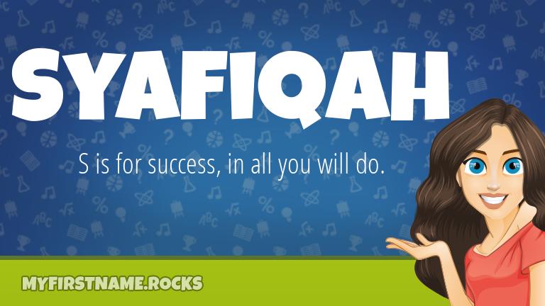 My First Name Syafiqah Rocks!