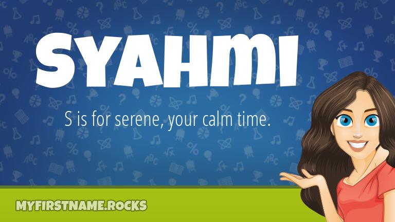 My First Name Syahmi Rocks!