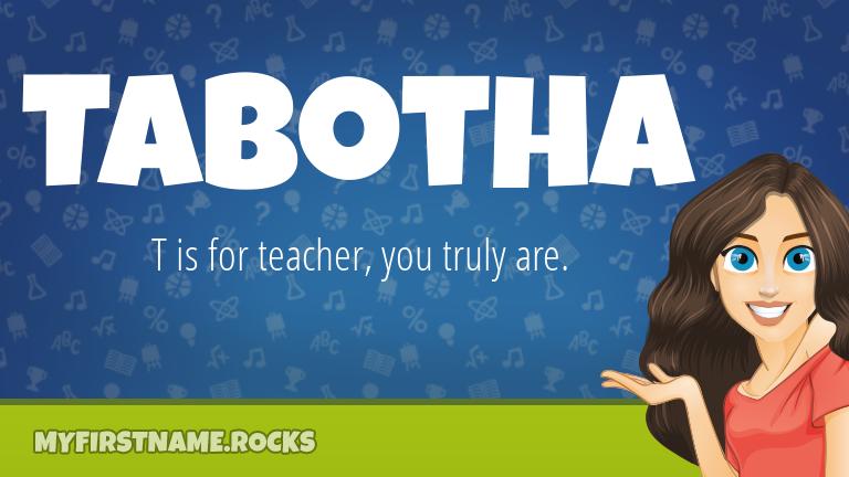My First Name Tabotha Rocks!