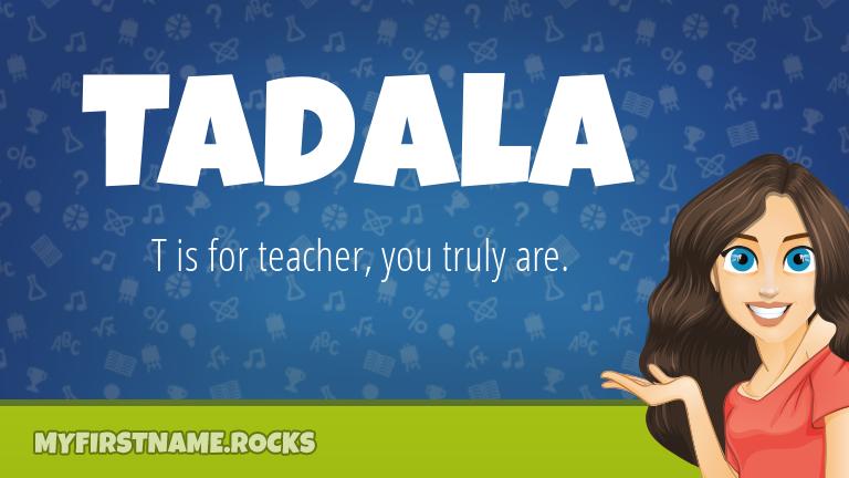 My First Name Tadala Rocks!