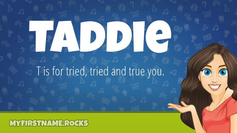 My First Name Taddie Rocks!