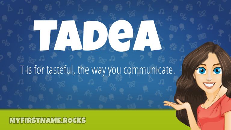 My First Name Tadea Rocks!