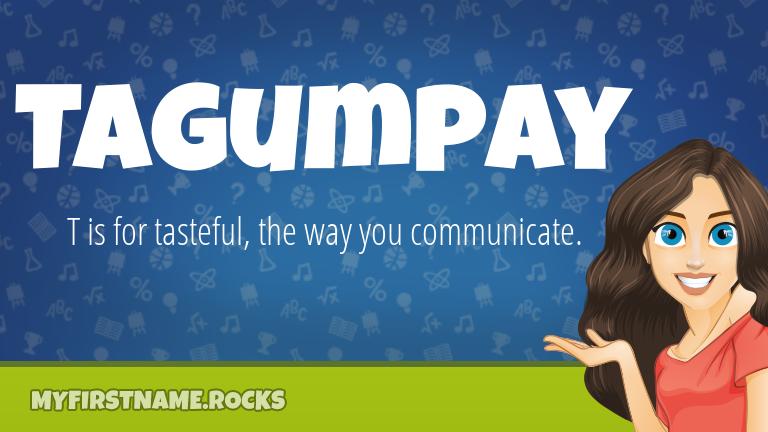 My First Name Tagumpay Rocks!