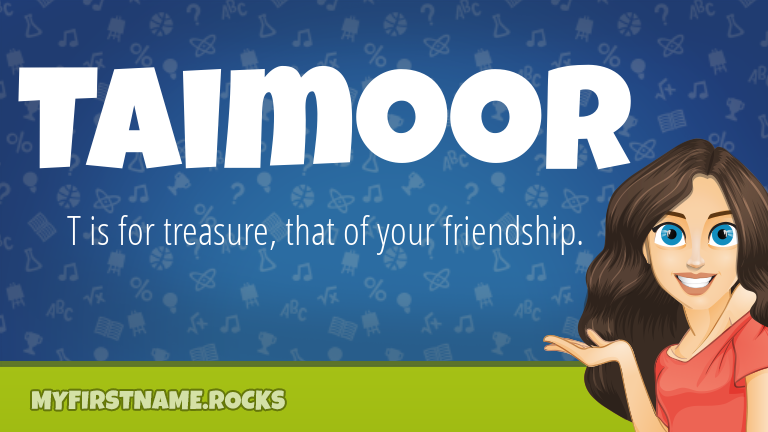 My First Name Taimoor Rocks!