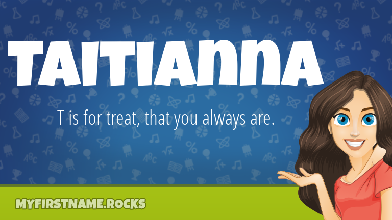 My First Name Taitianna Rocks!