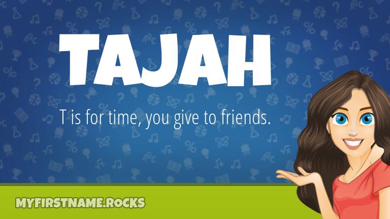 My First Name Tajah Rocks!