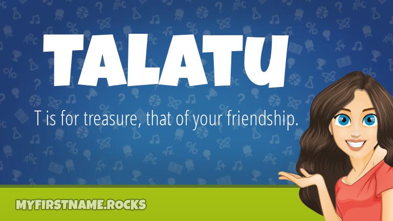 My First Name Talatu Rocks!