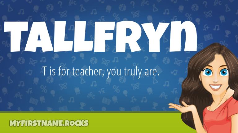 My First Name Tallfryn Rocks!