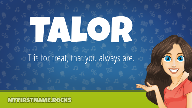 My First Name Talor Rocks!