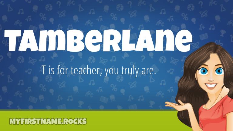 My First Name Tamberlane Rocks!