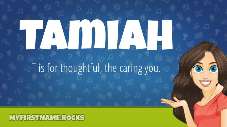 My First Name Tamiah Rocks!