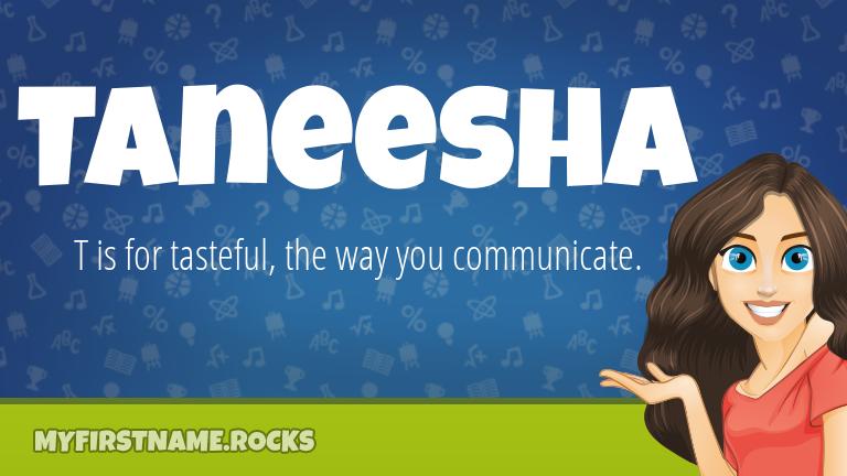 My First Name Taneesha Rocks!