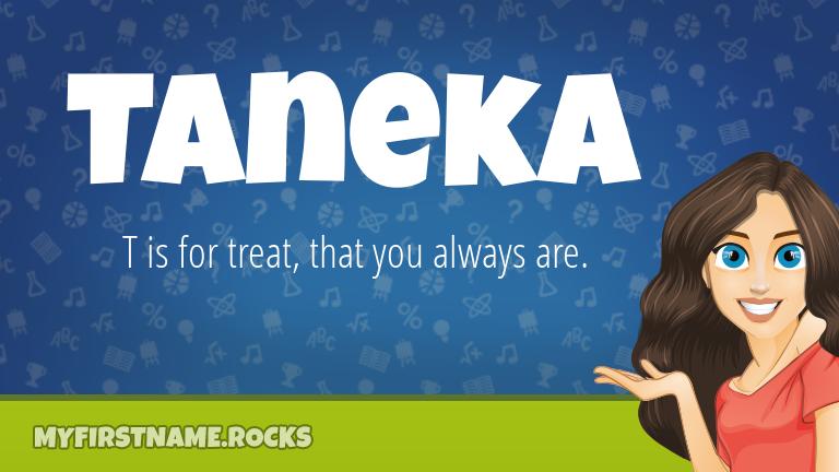 My First Name Taneka Rocks!