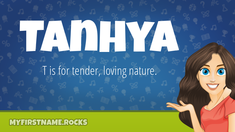 My First Name Tanhya Rocks!