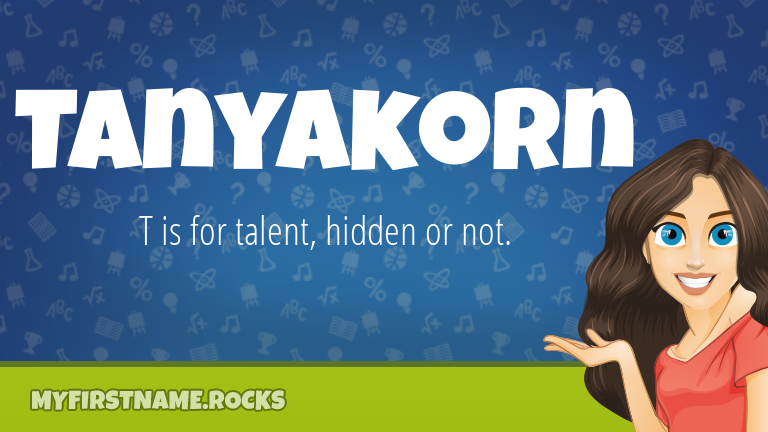 My First Name Tanyakorn Rocks!