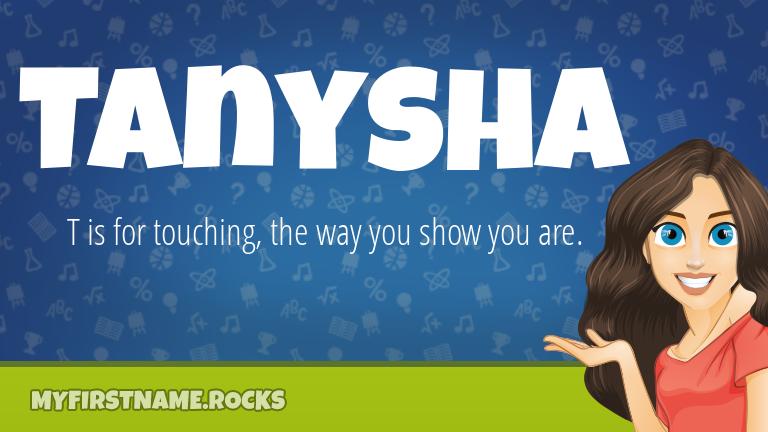 My First Name Tanysha Rocks!