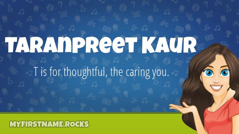 My First Name Taranpreet Kaur Rocks!