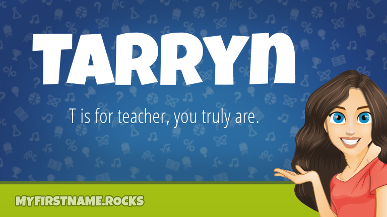 My First Name Tarryn Rocks!