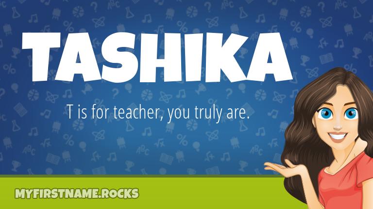 My First Name Tashika Rocks!