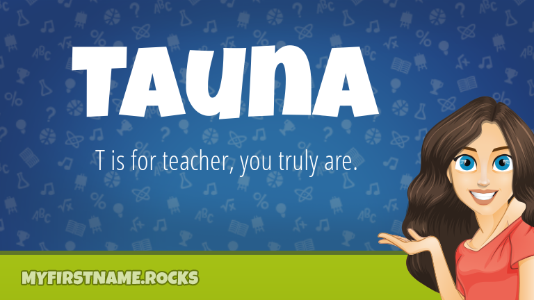 My First Name Tauna Rocks!