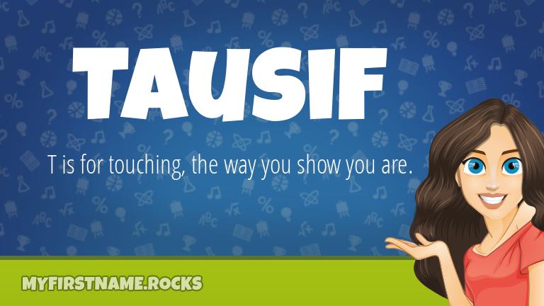 My First Name Tausif Rocks!