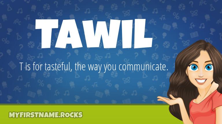 My First Name Tawil Rocks!